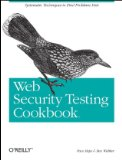 Web Security Testing Cookbook Systematic Techniques to Find Problems Fast 2008 9780596514839 Front Cover