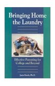 Bringing Home the Laundry Effective Parenting for College and Beyond 2000 9780878331840 Front Cover