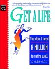 Get a Life You Don't Need a Million to Retire Well 5th 2005 Revised 9781413300840 Front Cover
