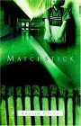 Matchstick 2004 9781594676840 Front Cover
