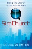 Simchurch Being the Church in the Virtual World 1st 2009 9780310287841 Front Cover