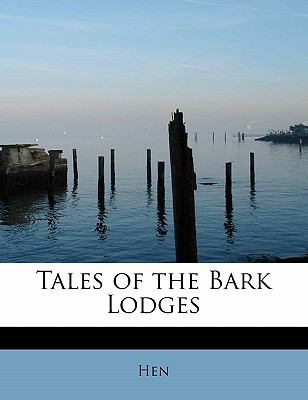 Tales of the Bark Lodges 2009 9781113908841 Front Cover