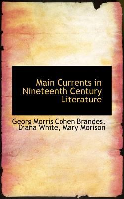 Main Currents in Nineteenth Century Literature 2009 9781117632841 Front Cover