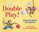 Double Play Monkeying Around with Addition 2011 9781582463841 Front Cover