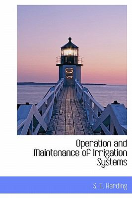 Operation and Maintenance of Irrigation Systems 2009 9781113857842 Front Cover