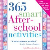 365 Smart after-School Activites TV-Free Fun Anytime for Kids Ages 7-12 1st 2005 9781402205842 Front Cover