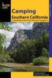 Camping Southern California A Comprehensive Guide to Public Tent and RV Campgrounds 2nd 2013 9780762781843 Front Cover