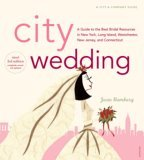 City Wedding A Guide to the Best Bridal Resources in New York, Long Island, Westchester, New Jersey and Connecticutt 3rd 2006 9780789313843 Front Cover