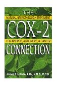 Cox-2 Connection Natural Breakthrough Treatment for Arthritis, Alzheimers and Cancer 2001 9780892819843 Front Cover