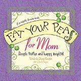 Eat Your Peas, Mom Simple Truths and Happy Insights 2011 9781404189843 Front Cover