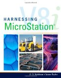 Harnessing MicroStation 1st 2010 9781435499843 Front Cover