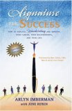 Signature for Success How to Analyze Handwriting and Improve Your Career, Your Relationships, and Your Life 2008 9781884956843 Front Cover