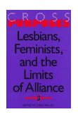 Cross-Purposes Lesbians, Feminists, and the Limits of Alliance 1997 9780253210845 Front Cover