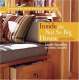 Inside the Not So Big House Discovering the Details That Bring a Home to Life 2007 9781561589845 Front Cover