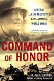 Command of Honor General Lucian Truscott's Path to Victory in World War II 2009 9780451226846 Front Cover