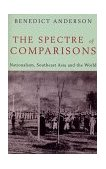 Spectre of Comparisons Nationalism, Southeast Asia, and the World 1998 9781859841846 Front Cover