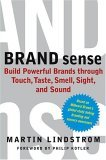 Brand Sense Build Powerful Brands Through Touch, Taste, Smell, Sight, and Sound 1st 2005 9780743267847 Front Cover