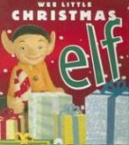 Wee Little Christmas Elf 2006 9780762428847 Front Cover