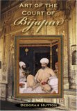 Art of the Court of Bijapur 2006 9780253347848 Front Cover