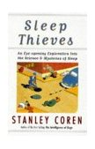 Sleep Thieves An Eye-Opening Exploration into the Science and Mysteries of Sleep 1997 9780684831848 Front Cover