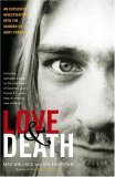 Love and Death The Murder of Kurt Cobain 2005 9780743484848 Front Cover