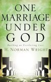One Marriage under God Building an Everlasting Love 2005 9781590524848 Front Cover