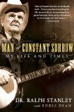 Man of Constant Sorrow My Life and Times 1st 2010 9781592405848 Front Cover