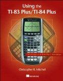 Using the TI-83 Plus/TI-84 Plus 84th 2013 9781617290848 Front Cover