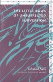Little Book of Unsuspected Subversion 1st 1996 9780804726849 Front Cover