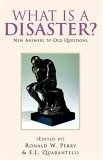 What Is A Disaster? New Answers to Old Questions 1st 2005 9781413479850 Front Cover