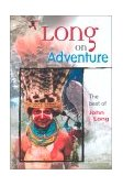Long on Adventure The Best of John Long 2000 9781560449850 Front Cover