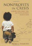 Nonprofits in Crisis Economic Development, Risk, and the Philanthropic Kuznets Curve 2013 9780253006851 Front Cover