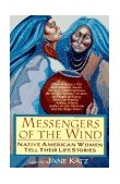 Messengers of the Wind Native American Women Tell Their Life Stories 1996 9780345402851 Front Cover