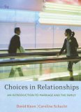 Choices in Relationships An Introduction to Marriage and the Family 9th 2007 Revised 9780495091851 Front Cover