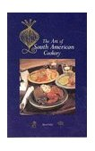 Art of South American Cookery 2nd 1996 Revised 9780781804851 Front Cover