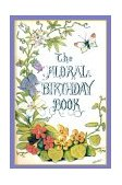 Floral Birthday Book Flowers and Their Emblems 2000 9781557093851 Front Cover