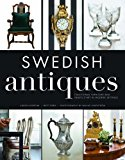 Swedish Antiques Traditional Furniture and Objets d'Art in Modern Settings 2013 9781620874851 Front Cover