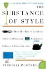 Substance of Style How the Rise of Aesthetic Value Is Remaking Commerce, Culture, and Consciousness 2004 9780060933852 Front Cover