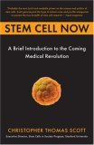 Stem Cell Now A Brief Introduction to the Coming of Medical Revolution 1st 2006 9780452287853 Front Cover