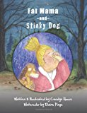 Fat Mama and Stinky Dog 2013 9781492969853 Front Cover