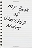 My Book of Worship Notes A Book of Note Sheets for Children in Worship 2012 9781620809853 Front Cover