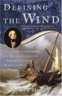Defining the Wind The Beaufort Scale and How a 19th-Century Admiral Turned Science into Poetry 2005 9781400048854 Front Cover