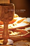Path to the Cross Discovery Guide Five Faith Lessons 2010 9780310329855 Front Cover