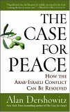 Case for Peace How the Arab-Israeli Conflict Can Be Resolved 2006 9780470045855 Front Cover