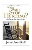 When Will I Stop Hurting? Dealing with a Recent Death 2nd 2002 Reprint  9780801063855 Front Cover