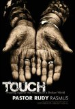 Touch Pressing Against the Wounds of a Broken World 2008 9780849919855 Front Cover