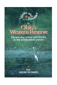 Walks and Rambles in Ohio's Western Reserve Discovering Nature and History in the Northeastern Corner 1996 9780881502855 Front Cover