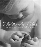 Wonder of Babies The World Through the Eyes of a Child 2007 9781581825855 Front Cover