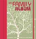 My Family Album A Diary, an Album, and a Collection of Memories for Reconstructing Your Family History 2014 9788854407855 Front Cover