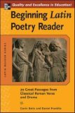 Beginning Latin Poetry Reader 70 Selections from the Great Periods of Roman Verse and Drama 1st 2006 9780071458856 Front Cover